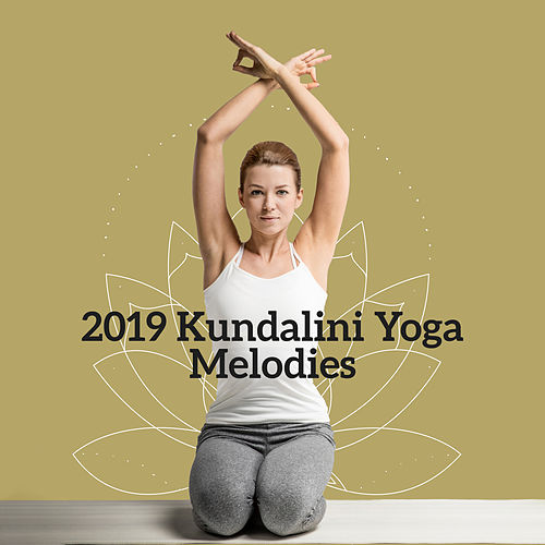 2019 Kundalini Yoga Melodies by Asian Traditional Music