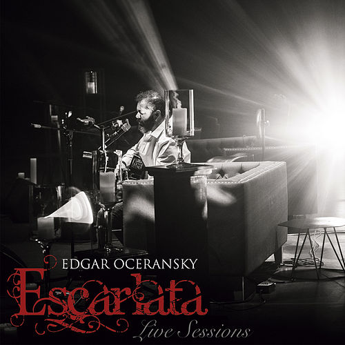 Escarlata Live Sessions de Edgar Oceransky