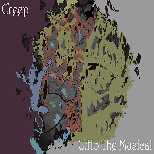 Creep by C.Ho the Musical