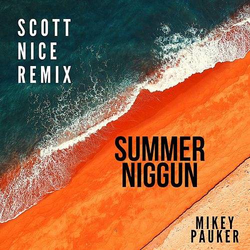 Summer Niggun (Scott Nice Remix) by Mikey Pauker