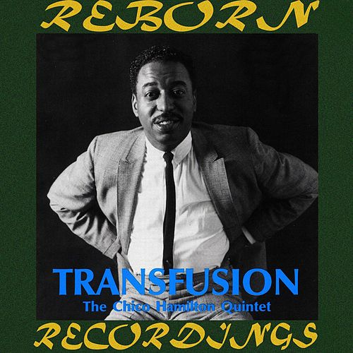Transfusion (HD Remastered) by Chico Hamilton