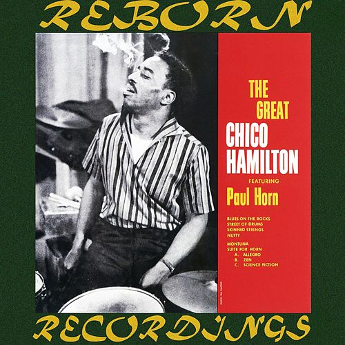 The Great Chico Hamilton (HD Remastered) (feat. Paul Horn) by Chico Hamilton