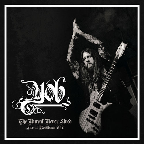 The Unreal Never Lived: Live at Roadburn 2012 by YOB