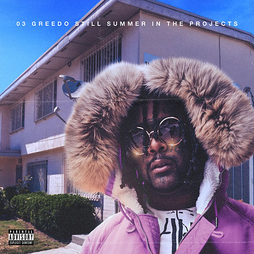 Still Summer In The Projects by 03 Greedo
