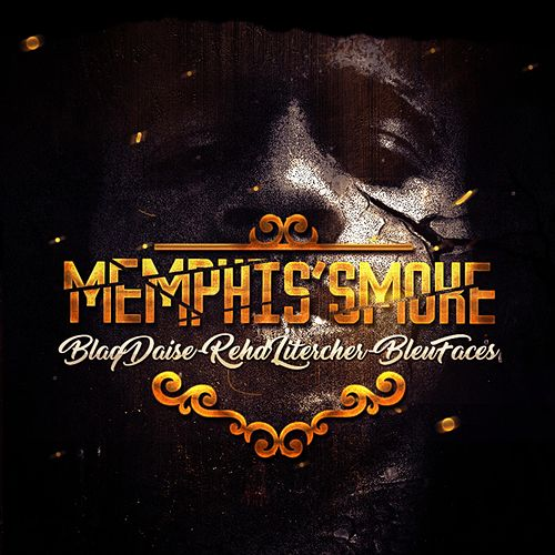BlaqDaise RehdLitercher BleuFaces by Memphis'Smoke