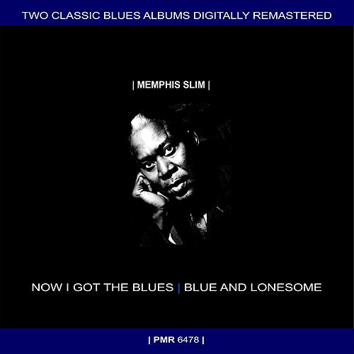Two Originals: Now I Got The Blues & Blue And Lonesome (Original Recordings Remastered) by Memphis Slim
