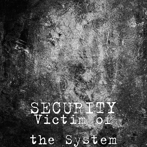 Victim of the System de SECURITY