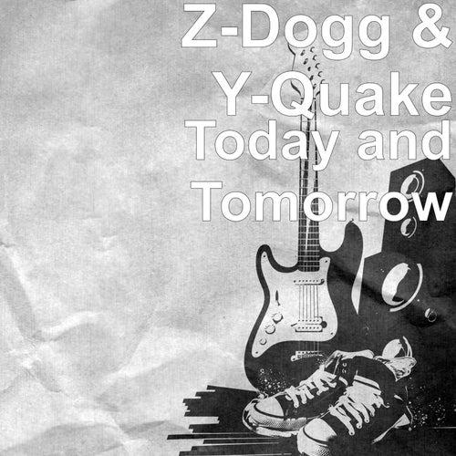 Today and Tomorrow von Z-Dogg