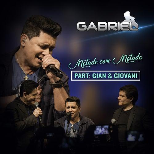Metade Com Metade (Ao Vivo) de Cantor Gabriel