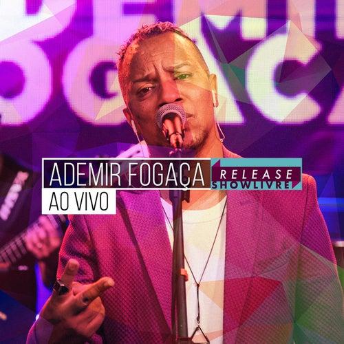 Ademir Fogaça no Release Showlivre (Ao Vivo) de Ademir Fogaça