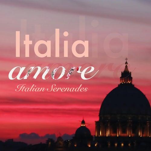 Italia Amore: Italian Serenades by Various Artists
