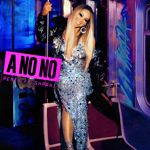 A No No (Remix) by Mariah Carey