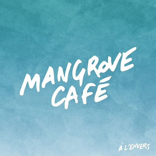 À l'envers (Radio Edit) by Mangrove Café