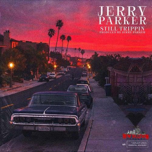 Still Trippin by Jerry Parker