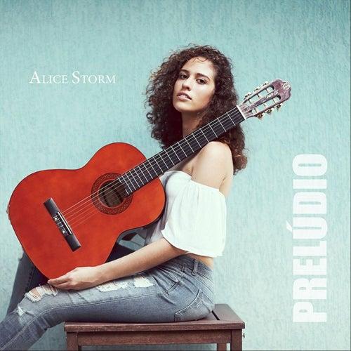 Prelúdio by Alice Storm