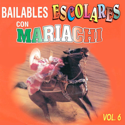 Bailables Escolares Con Mariachi, Vol. 6 de Mariachi Arriba Juarez