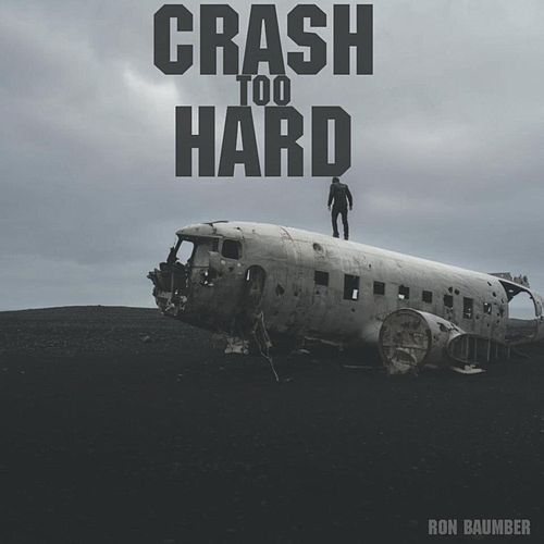 Crash Too Hard Edit by Ron Baumber