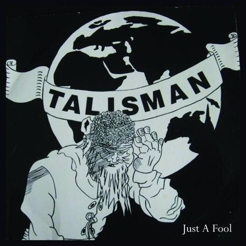 Just A Fool by Talisman