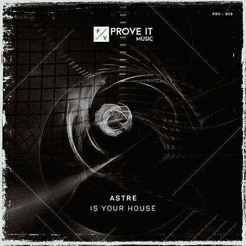 Is Your House von Astre