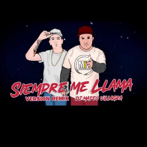 Siempre Me Llama (Remix) de Dj Mateo Villagra