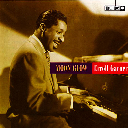 Moon Glow by Erroll Garner