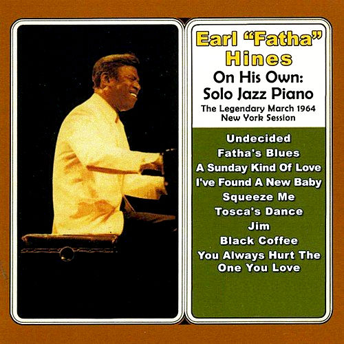 On His Own: Solo Jazz Piano von Earl Fatha Hines