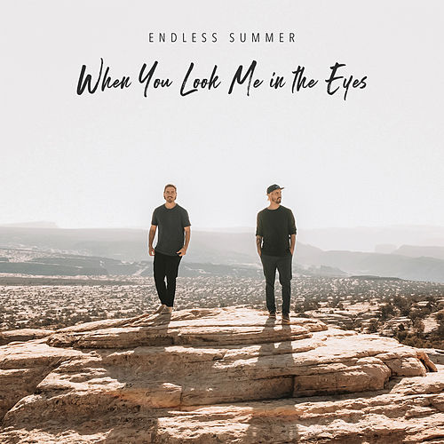 When You Look Me in the Eyes de Endless Summer