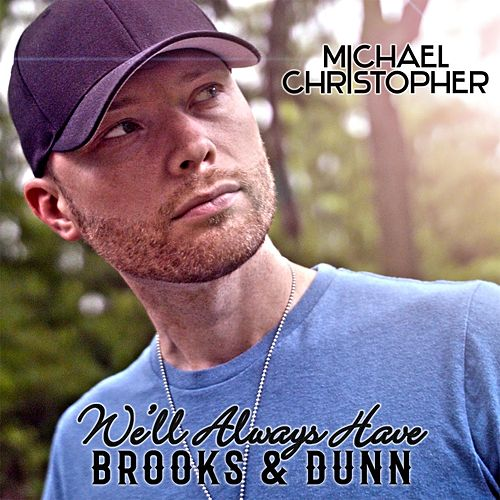 We'll Always Have Brooks & Dunn de Michael Christopher