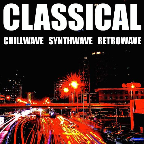 Classical Chillwave Synthwave Retrowave by Blue Claw Philharmonic