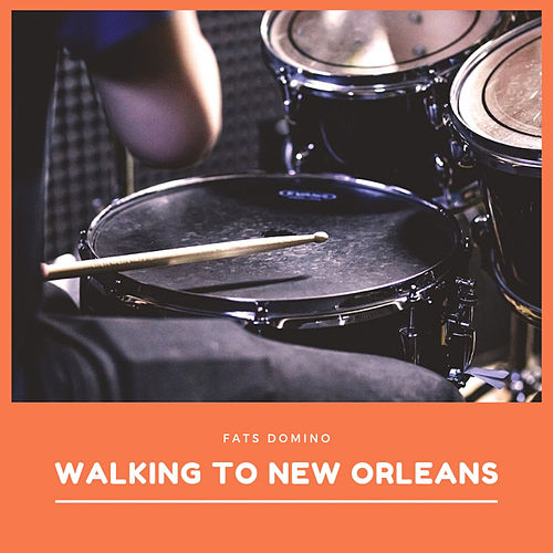 Walking to New Orleans de Fats Domino