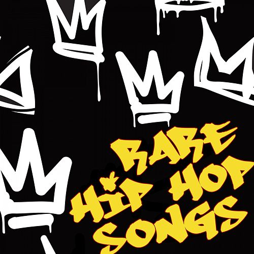 Rare Hip Hop Songs by Various Artists