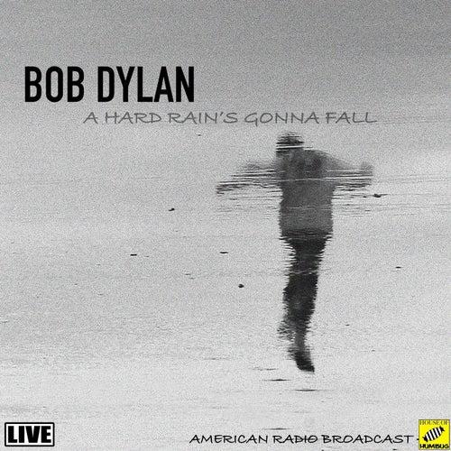 A Hard Rain's A Gonna Fall (Live) de Bob Dylan