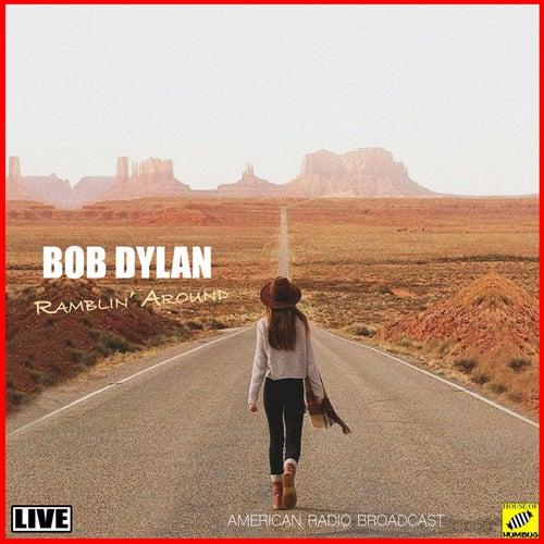 Ramblin' Round (Live) von Bob Dylan