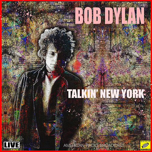 Talkin' New York (Live) by Bob Dylan