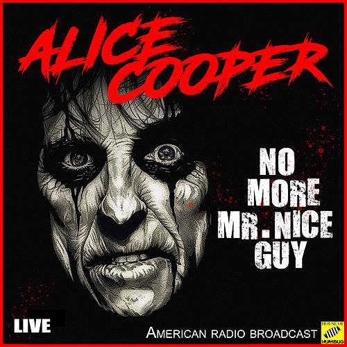No More Mr Nice Guy (Live) von Alice Cooper