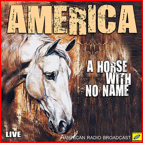 Horse With No Name (Live) de America