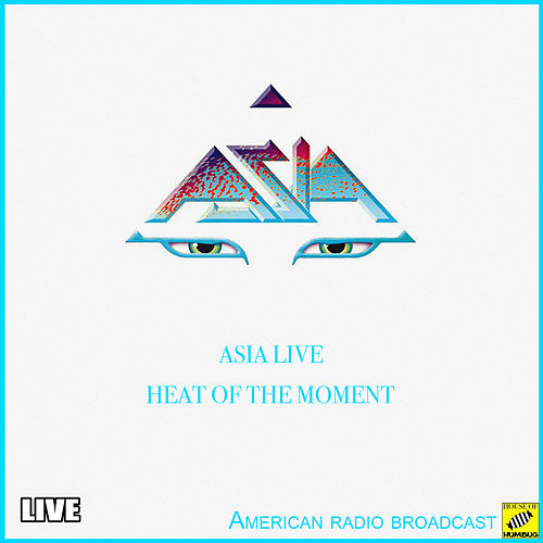 Heat Of The Moment (Live) von Asia