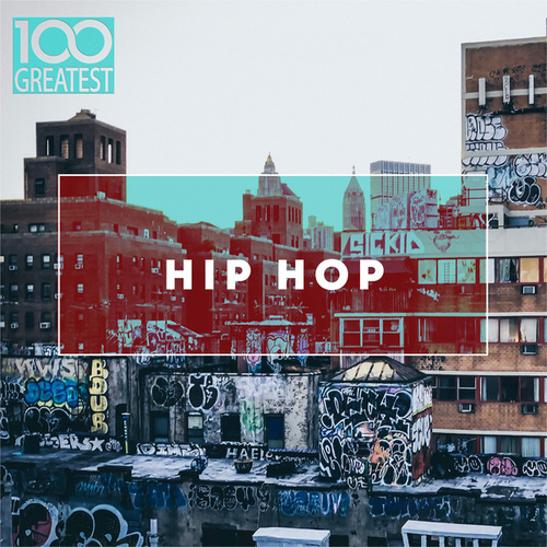 100 Greatest Hip-Hop von Various Artists