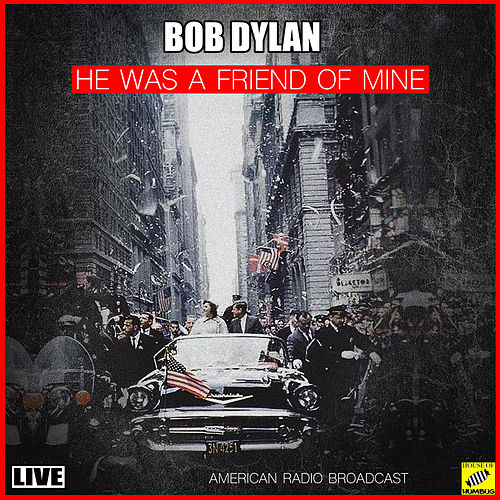 He Was A Friend Of Mine (Live) von Bob Dylan