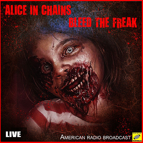 Bleed The Freak (Live) by Alice in Chains