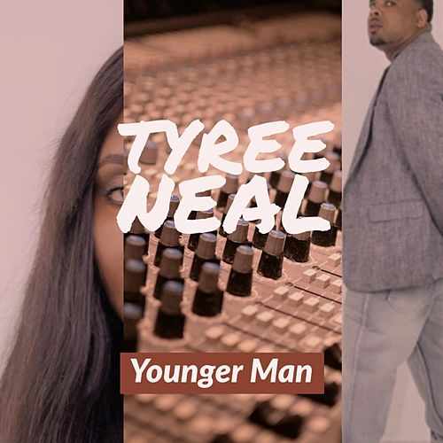 Younger Man by Tyree Neal