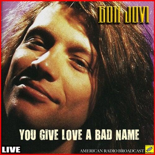 You Give Love A Bad Name (Live) de Bon Jovi