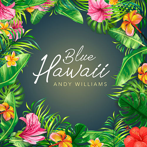 Blue Hawaii by Andy Williams