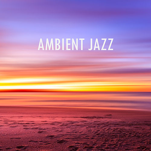 Ambient Jazz by Various Artists