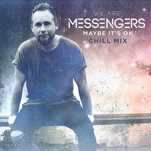 Maybe It's Ok (Chill Mix) by We Are Messengers