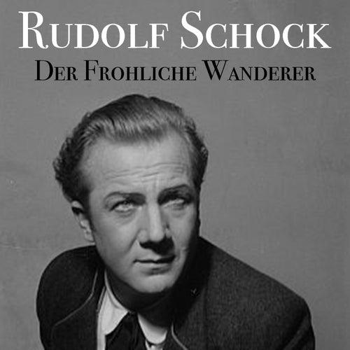 Der Frohliche Wanderer von Rudolf Schock
