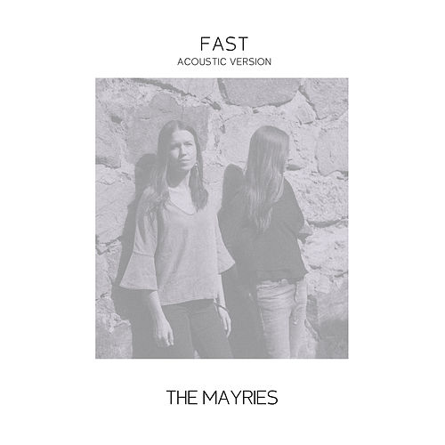 Fast (Acoustic Version) von The Mayries