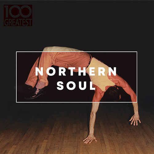 100 Greatest Northern Soul by Various Artists