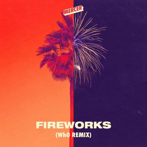 Fireworks (Wh0 Remix) de Mercer