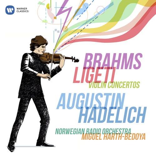 Brahms & Ligeti: Violin Concertos by Augustin Hadelich